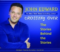 Crossing Over written by John Edward performed by John Edward on CD (Abridged)