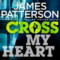 Cross My Heart written by James Patterson performed by Michael Boatman and Tom Wopat on CD (Abridged)