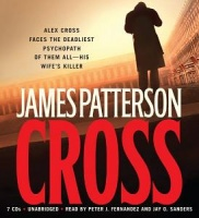 Cross written by James Patterson performed by Peter J. Fernandez and Jay O. Sanders on CD (Abridged)