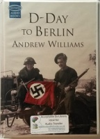 D-Day to Berlin written by Andrew Williams performed by Michael Tudor-Barnes on Cassette (Unabridged)