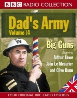 Dad's Army Volume 14 written by BBC Comedy Team performed by Arthur Lowe, John Le Mesurier and Clive Dunn on Cassette (Unabridged)