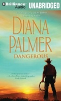 Dangerous written by Diana Palmer performed by Phil Gigante on MP3 CD (Unabridged)