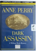 Dark Assassin written by Anne Perry performed by Terrence Hardiman on Cassette (Unabridged)
