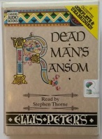 Dead Man's Ransom written by Ellis Peters performed by Stephen Thorne on Cassette (Unabridged)