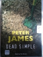 Dead Simple written by Peter James performed by Tim Bruce on Cassette (Unabridged)