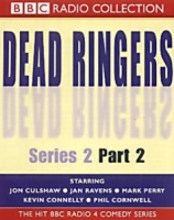 Dead Ringers Series 2 Part 2 written by BBC Comedy Team performed by Jon Culshaw, Jan Ravens, Mark Perry and Kevin Connelly on Cassette (Unabridged)