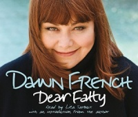 Dear Fatty written by Dawn French performed by Liza Tarbuck on CD (Abridged)