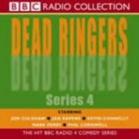 Dead Ringers - Series 4 written by The Dead Ringers Team performed by Jan Ravens, Mark Perry and Kevin Connelly on CD (Unabridged)