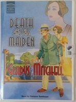 Death and the Maiden written by Gladys Mitchell performed by Patience Tomlinson on Cassette (Unabridged)