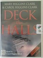 Deck the Halls written by Mary Higgins Clark and Carol Higgins Clark performed by Carol Higgins Clark on Cassette (Unabridged)