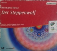 Der Steppenwolf written by Hermann Hesse performed by Manfred Zapatka, Dieter Mann, Rolf Hoppe and Anna Thalbach on CD (Abridged)