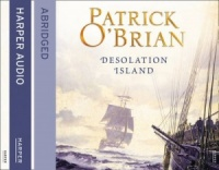Desolation Island written by Patrick O'Brian performed by Robert Hardy on CD (Abridged)