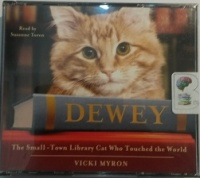 Dewey - The Small-Town Library Cat Who Touched the World written by Vicki Myron performed by Suzanne Toren on CD (Abridged)