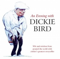 An Evening with Dickie Bird written by Dickie Bird performed by Dickie Bird on CD (Unabridged)