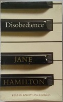 Disobedience written by Jane Hamilton performed by Robert Sean Leonard on Cassette (Abridged)