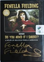 Do You Mind If I Smoke written by Fenella Fielding performed by Fenella Fielding on CD (Unabridged)