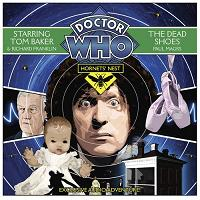 Dr Who - Hornet's Nest - The Dead Shoes written by Paul Magrs performed by Tom Baker, Richard Franklin, Susan Jameson and Clare Corbett on CD (Abridged)