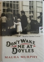 Don't Wake Me at Doyles written by Maura Murphy performed by Caroline Lennon on Cassette (Unabridged)