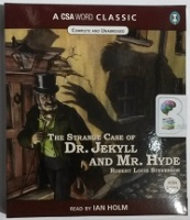 The Strange Case of Dr. Jekyll and Mr. Hyde written by Robert Louis Stevenson performed by Ian Holm on CD (Unabridged)