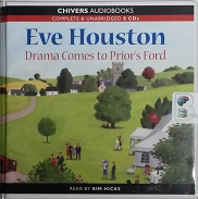 Drama Comes to Prior's Ford written by Eve Houston performed by Kim Hicks on CD (Unabridged)