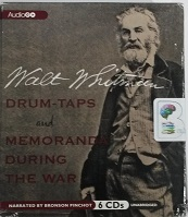 Drum-Taps and Memoranda During the War written by Walt Whitman performed by Bronson Pinchot on CD (Unabridged)