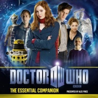 Doctor Who - The Essential Companion written by BBC Dr Who Team performed by Alex Price on CD (Abridged)