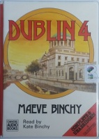 Dublin 4 written by Maeve Binchy performed by Kate Binchy on Cassette (Unabridged)