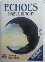 Echoes written by Maeve Binchy performed by Kate Binchy on Cassette (Unabridged)
