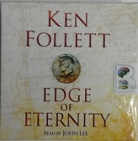 Edge of Eternity written by Ken Follett performed by John Lee on CD (Abridged)