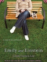 Emily and Einstein written by Linda Francis Lee performed by Dan John Miller and Cassandra Campbell on MP3 CD (Unabridged)