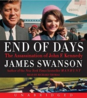 End of Days - The Assassination of John F. Kennedy written by James Swanson performed by Richard Thomas on CD (Unabridged)