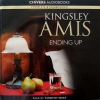 Ending Up written by Kingsley Amis performed by Timothy West on CD (Unabridged)