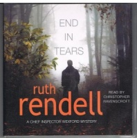 End in Tears written by Ruth Rendell performed by Christopher Ravenscroft on CD (Abridged)