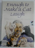 Enough to Make a Cat Laugh written by Deric Longden performed by Deric Longden on Cassette (Unabridged)