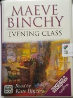 Evening Class written by Maeve Binchy performed by Kate Binchy on Cassette (Unabridged)