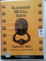 Espresso Tales - The Latest from 44 Scotland Street written by Alexander McCall Smith performed by Hilary Neville on Cassette (Unabridged)