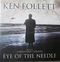 Eye of the Needle written by Ken Follett performed by Christopher Cazenove on CD (Abridged)