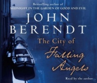 The City of Falling Angels written by John Berendt performed by John Berendt on CD (Abridged)