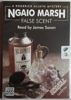 False Scent written by Ngaio Marsh performed by James Saxon on Cassette (Unabridged)