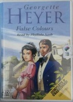 False Colours written by Georgette Heyer performed by Phyllida Nash on Cassette (Unabridged)