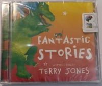 Fantastic Stories written by Terry Jones performed by Terry Jones on CD (Unabridged)