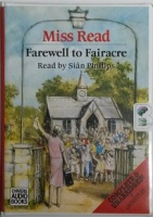 Farewell to Fairacre written by Mrs Dora Saint as Miss Read performed by Sian Phillips on Cassette (Unabridged)