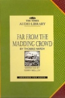 Far from the Madding Crowd written by Thomas Hardy performed by Terry Molloy on Cassette (Abridged)
