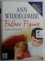 Father Figure written by Ann Widdecombe performed by Carole Boyd on Cassette (Unabridged)