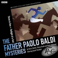 The Father Paolo Baldi Mysteries Three in One written by Barry Devlin and Simon Brett performed by BBC Full Cast Dramatisation and David Threlfall on CD (Unabridged)