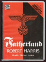 Fatherland written by Robert Harris performed by Michael Jayston on Cassette (Unabridged)