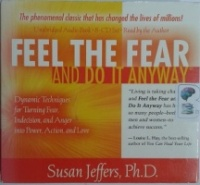 Feel the Fear and Do It Anyway written by Susan Jeffers Ph.D. performed by Susan Jeffers Ph.D. on CD (Unabridged)