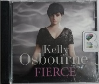 Fierce written by Kelly Osbourne performed by Kelly Osbourne on CD (Abridged)