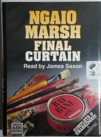 Final Curtain written by Ngaio Marsh performed by James Saxon on Cassette (Unabridged)