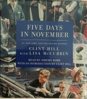 Five Days in November written by Clint Hill with Lisa McCubbin performed by Jeremy Bobb and Clint Hill on CD (Unabridged)